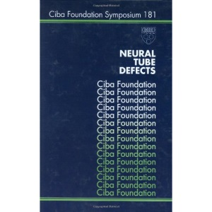 Neural Tube Defects: Embryology, Epidemiology and Prevention (Ciba Foundation Symposium)