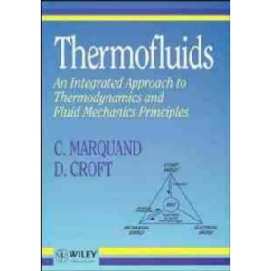 Thermofluids: An Integrated Approach to Thermodynamics and Fluid Mechanics Principles