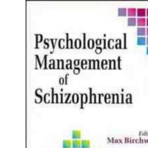 Psychological Management of Schizophrenia (Wiley Series in Clinical Psychology)