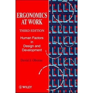 Ergonomics at Work: Human Factors in Design and Development