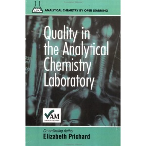 Quality in the Analytical Chemistry Laboratory (Analytical Chemistry by Open Learning)