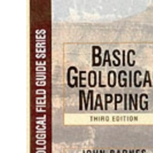 Basic Geological Mapping, 3rd Edition (Geological Field Guide)