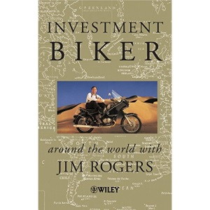 Investment Biker: On the Road with Jim Rogers