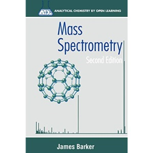 Mass Spectrometry 2e (Acol): Analytical Chemistry by Open Learning
