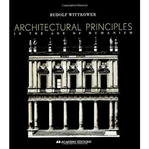 Architectural Principles in the Age of Humanism (Academy Editions)