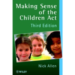 Making Sense of the Children Act: A Guide for Social and Welfare Services