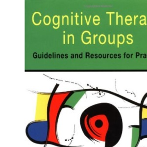 Cognitive Therapy in Groups: Guidelines and Resources for Practice
