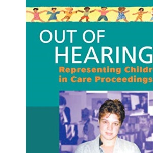 Out of Hearing: Representing Children in Court (Wiley Child Protection & Policy Series)