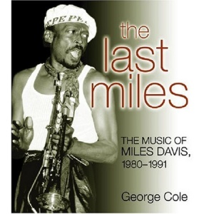 The Last Miles: The Music of Miles Davis, 1980-1991 (Jazz Perspectives)