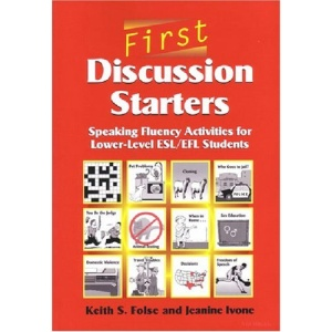 First Discussion Starters: Speaking Fluency Activities for Lower-level ESL/EFL Students (American English)