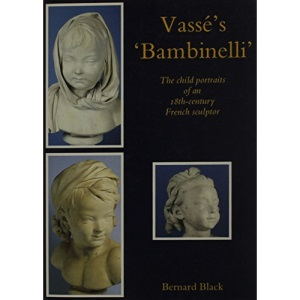 Vasse's Bambinelli: The Child Portraits of the 18th Century French Sculptor