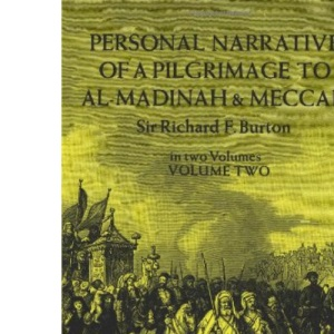 Personal Narrative of a Pilgrimage to Al-Madinah and Mecca: Volume 2