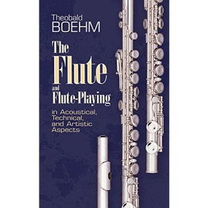 Theobald Boehm: The Flute And Flute Playing (Dover Books on Music)