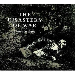 The Disasters of War (Dover Books on Fine Art)