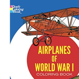 Airplanes of World War I Coloring Book (Dover History Coloring Book)