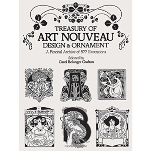 Treasury of Art Nouveau Design and Ornament (Dover Pictorial Archives)