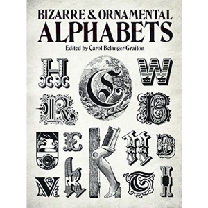 Bizarre and Ornamental Alphabets (Dover Pictorial Archive)