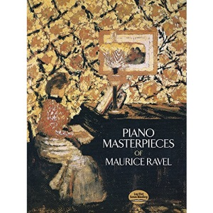 The Piano Masterpieces of Maurice Ravel