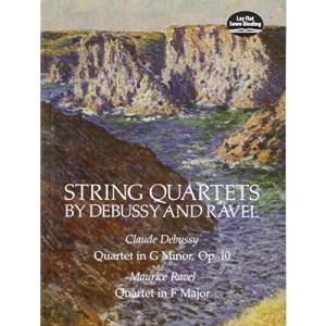 String Quartets by Debussy and Ravel: Claude Debussy: Quartet in G Minor, Op 10 / Maurice Ravel: Quartet in F Major