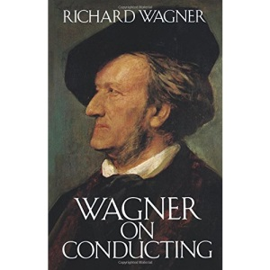Wagner R On Conducting Bam Book (Dover Books on Music)