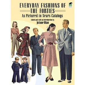 Everyday Fashions of the Forties As Pictured in Sears Catalogs (Dover Fashion and Costumes)