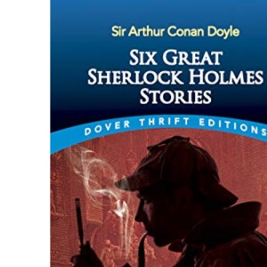 Six Great Sherlock Holmes Stories (Dover Thrift Editions)
