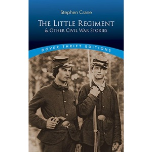 The Little Regiment and Other Civil War Stories (Dover Thrift)