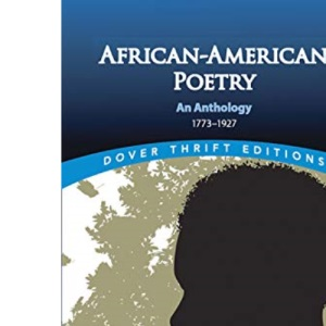 African-American Poetry: An Anthology, 1773-1927 (Dover Thrift)