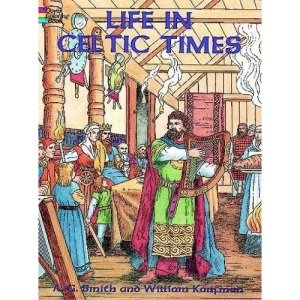 Life in Celtic Times (Dover Pictorial Archive)