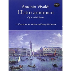 L'Estro Armonico Op.3 in Full Score - 12 Concertos for Violins and String Orchestra
