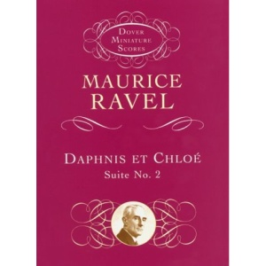 Ravel Daphnis and Chloe Suite 2 (Dover Miniature Scores)