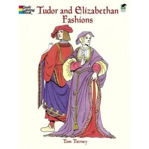 Tudor and Elizabethan Fashions (History of Fashion)