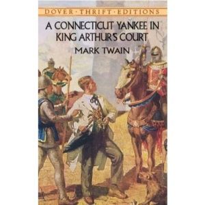 A Connecticut Yankee in King Arthur's Court (Dover Thrift Editions)