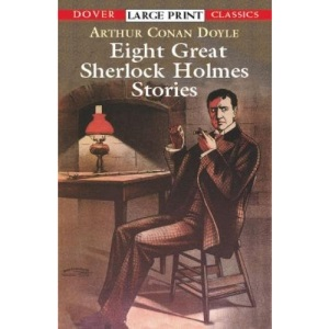 Eight Great Sherlock Holmes Stories (Dover Large Print Classics)