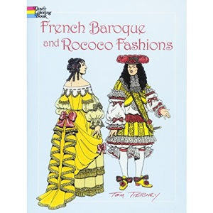 French Baroque and Rococo Fashions (Dover Pictorial Archives) (Dover Fashion Coloring Book)