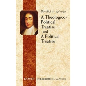 A Theologico-political Treatise and a Political Treatise (Dover Philosophical Classics)