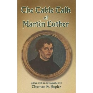 Table Talk of Martin Luther