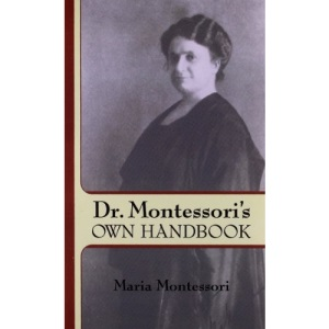 Dr. Montessori's Own Handbook (Dover Books on Biology, Psychology, and Medicine)