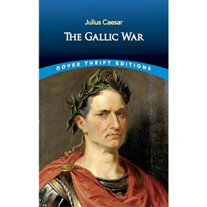 The Gallic War: Julius Caesar (Dover Thrift Editions)