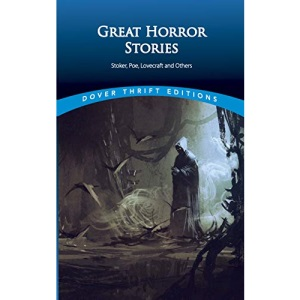 Great Horror Stories: Tales by Stoker, Poe, Lovecraft and Others (Thrift Edition) (Dover Thrift Editions)