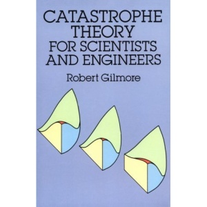 Catastrophe Theory for Scientists and Engineers