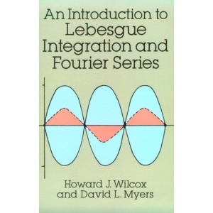 An Introduction to Lebesgue Integration and Fourier Series (Dover Books on Advanced Mathematics)