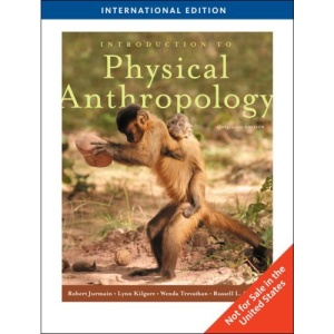 Introduction to Physical Anthropology, International Edition