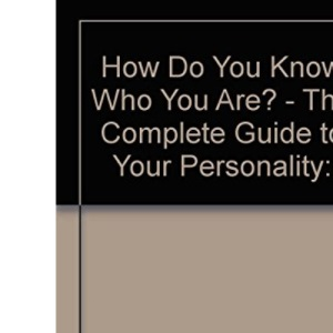 How Do You Know Who You are?