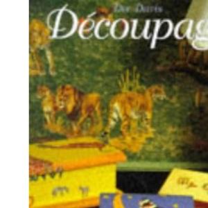 Decoupage: Paper Cutouts for Decoration and Pleasure