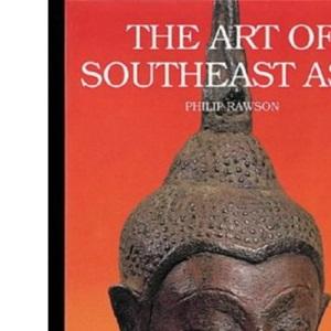The Art of Southeast Asia: Cambodia, Vietnam, Thailand, Laos, Burma, Java, Bali (World of Art)
