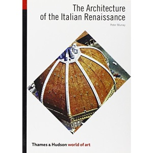 The Architecture of the Italian Renaissance (World of Art)