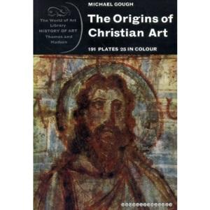 Origins of Christian Art (World of Art S.)