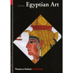Egyptian Art: In the Days of the Pharaohs 3100-320 BC (World of Art)