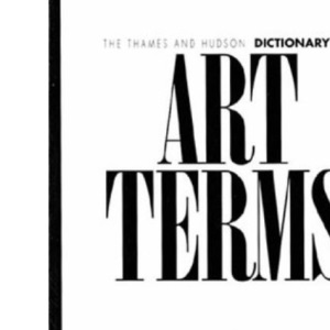 The Thames and Hudson Dictionary of Art Terms (World of Art)